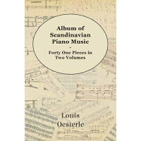 Album of Scandinavian Piano Music - Forty One Pieces in Two Volumes