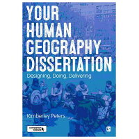 Your Human Geography Dissertation: Designing, Doing, Delivering /SAGE PUBN/Kimberley Peters
