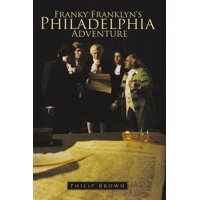 Franky Franklyn's Philadelphia Adventure