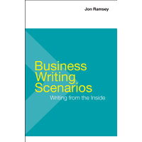 Business Writing Scenarios /BEDFORD BOOKS/Jon Ramsey