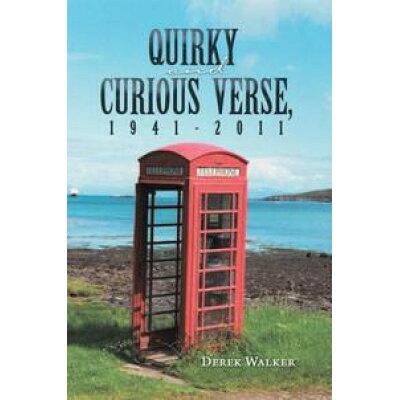 Quirky and Curious Verse, 1941-2011 Derek Walker