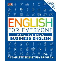 English for Everyone: Business English, Practice Book: A Complete Self-Study Program /DK PUB/DK