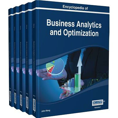 Encyclopedia of Business Analytics and Optimization /INFORMATION SCIENCE REFERENCE/John Wang