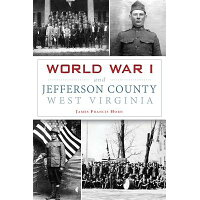 World War I and Jefferson County, West Virginia /HISTORY PR/James Francis Horn