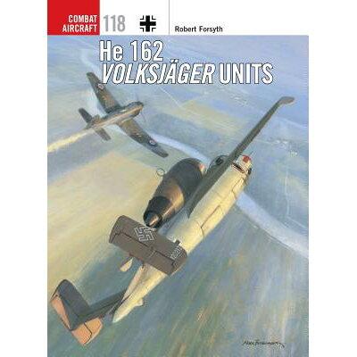 He 162 Volksjager Units /OSPREY PUB INC/Robert Forsyth