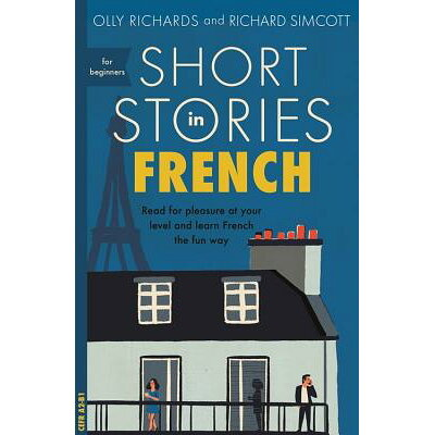 Short Stories in French for Beginners /TEACH YOURSELF/Olly Richards