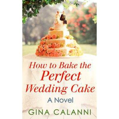 How To Bake The Perfect Wedding Cake Gina Henning