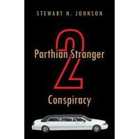 Parthian Stranger 2 Conspiracy