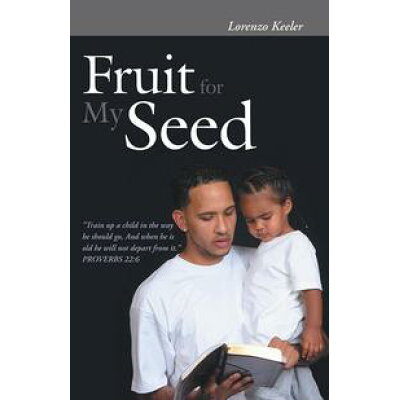 Fruit for My Seed