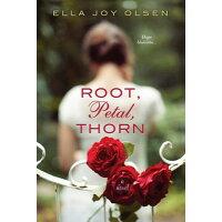 Root, Petal, Thorn /KENSINGTON PUB CORP/Ella Joy Olsen