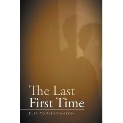 The Last First Time Elia Youlesivanson