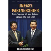 Uneasy Partnerships: China's Engagement with Japan, the Koreas, and Russia in the Era of Reform /STANFORD UNIV PR/Thomas Fingar