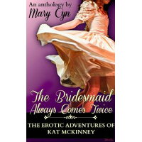 The Bridesmaid Always Comes TwiceThe Adventures of Kat McKinney Mary Cyn