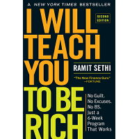 I Will Teach You to Be Rich, Second Edition: No Guilt. No Excuses. No Bs. Just a 6-Week Program That /WORKMAN PR/Ramit Sethi