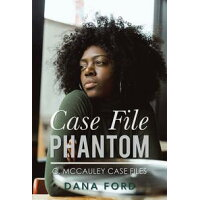 Case File PhantomPhantom Dana Ford