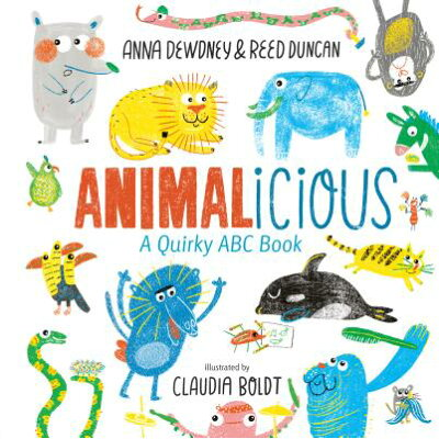 Animalicious: A Quirky ABC Book /PENGUIN WORKSHOP/Anna Dewdney