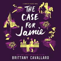 The Case for Jamie /KATHERINE TEGEN BOOKS/Brittany Cavallaro