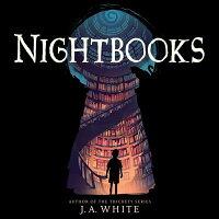 Nightbooks /KATHERINE TEGEN BOOKS/J. A. White