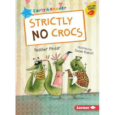 Strictly No Crocs /LERNER CLASSROOM/Heather Pindar
