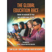 The Global Education Race: Taking the Measure of Pisa and International Testing /BRUSH EDUCATION/Sam Sellar