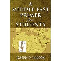 Middle East Primer for Students /ROWMAN & LITTLEFIELD EDUC/Joseph D. Wilcox