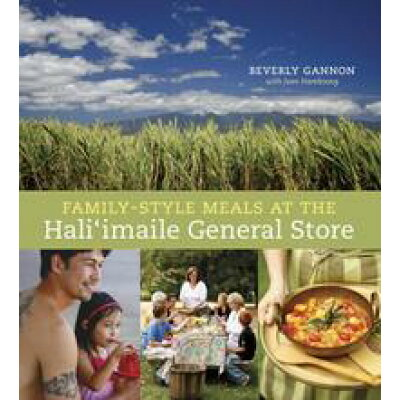 Family-Style Meals at the Hali'imaile General Store /TEN SPEED PR/Beverly Gannon