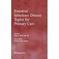 Essential Infectious Disease Topics for Primary Care 2008/SPRINGER VERLAG GMBH/Neil S. Skolnik