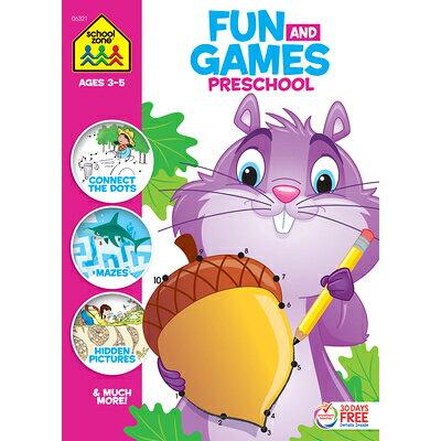 Fun & Games Preschool Ages 3-5 /SCHOOL ZONE/School Zone Publishing