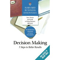 Decision Making: 5 Steps to Better Results /HARVARD BUSINESS/Harvard Business School Press