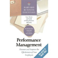Performance Management: Measure and Improve the Effectiveness of Your Employees /HARVARD BUSINESS/Harvard Business School Press