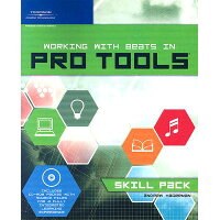 Working with Beats in Pro Tools: Skill Pack With CD-ROM /COURSE TECHNOLOGY/Andrew Lee Hagerman
