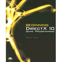 Beginning DirectX 10 Game Programming With CDROM /COURSE TECHNOLOGY/Wendy Jones
