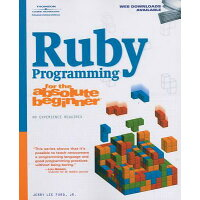Ruby Programming for the Absolute Beginner /COURSE TECHNOLOGY/Jerry Lee Ford, Jr.