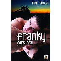 Franky Gets Real /BOLD STROKES BOOKS/Mel Bossa