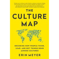 The Culture Map INTL ED Decoding How People Think, Lead, and Get Things Done Across Cultures Erin Meyer