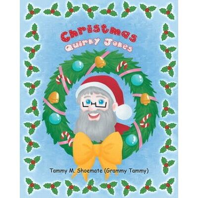 Christmas Quirky Jokes Tammy M. Shoemate Grammy Tammy