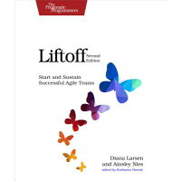Liftoff: Start and Sustain Successful Agile Teams /PRAGMATIC BOOKSHELF/Diana Larsen