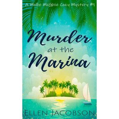 Murder at the Marina Ellen Jacobson