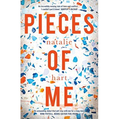 Pieces of Me: Shortlisted for the Costa First Novel Award 2018 /LEGEND PR/Natalie Hart