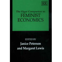 The Elgar Companion to Feminist Economics /