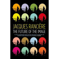The Future of the Image /VERSO/Jacques Ranciere