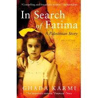 In Search of Fatima: A Palestinian Story /VERSO/Ghada Karmi