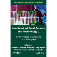 Handbook of Food Science and Technology 2Food Process Engineering and Packaging Romain Jeantet
