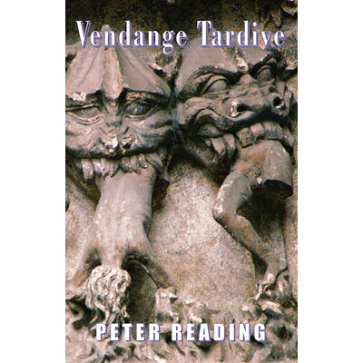 Vendange Tardive /BLOODAXE BOOKS/Peter Reading