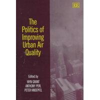 The Politics of Improving Urban Air Quality (Elgar Monographs) /