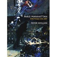 Paris Manhattan: Writings on Art /VERSO/Peter Wollen