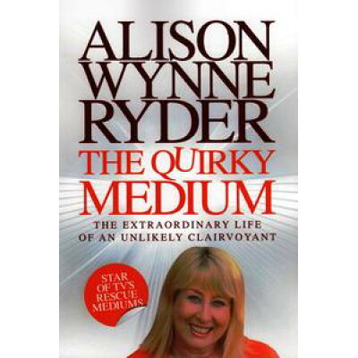 The Quirky Medium /LIGHTNING SOURCE INC/Alison Wynne-Ryder