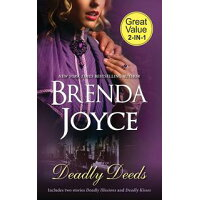 Deadly Deeds/Deadly Illusions/Deadly Kisses Brenda Joyce