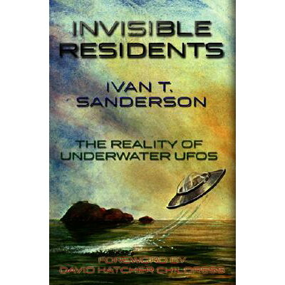 Invisible Residents: The Reality of Underwater UFOs /ADVENTURE UNLIMITED/Ivan T. Sanderson