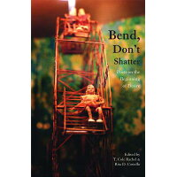 Bend, Don't Shatter: Poets on the Beginning of Desire /SOFT SKULL PR/T. Cole Rachel